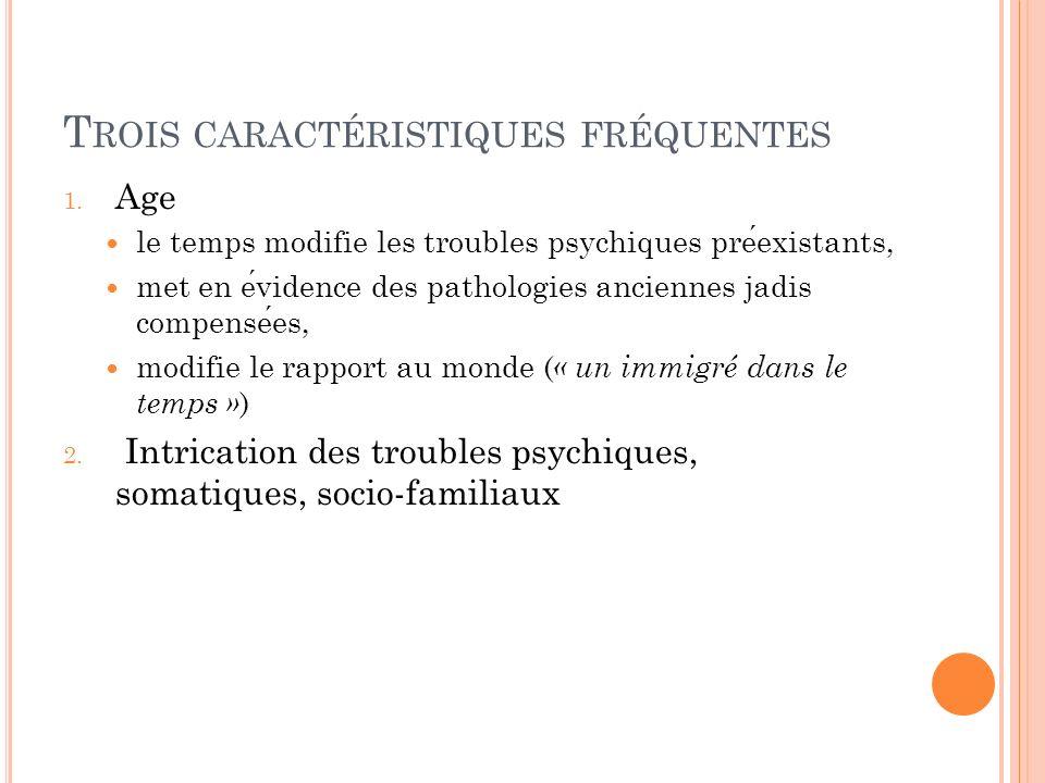 T ROIS CARACTÉRISTIQUES FRÉQUENTES 3.