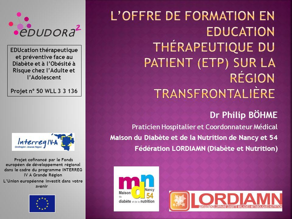 Dr Philip BÖHME Praticien Hospitalier et Coordonnateur Médical Maison du Diabète et de la Nutrition de Nancy et 54 Fédération LORDIAMN (Diabète et Nut
