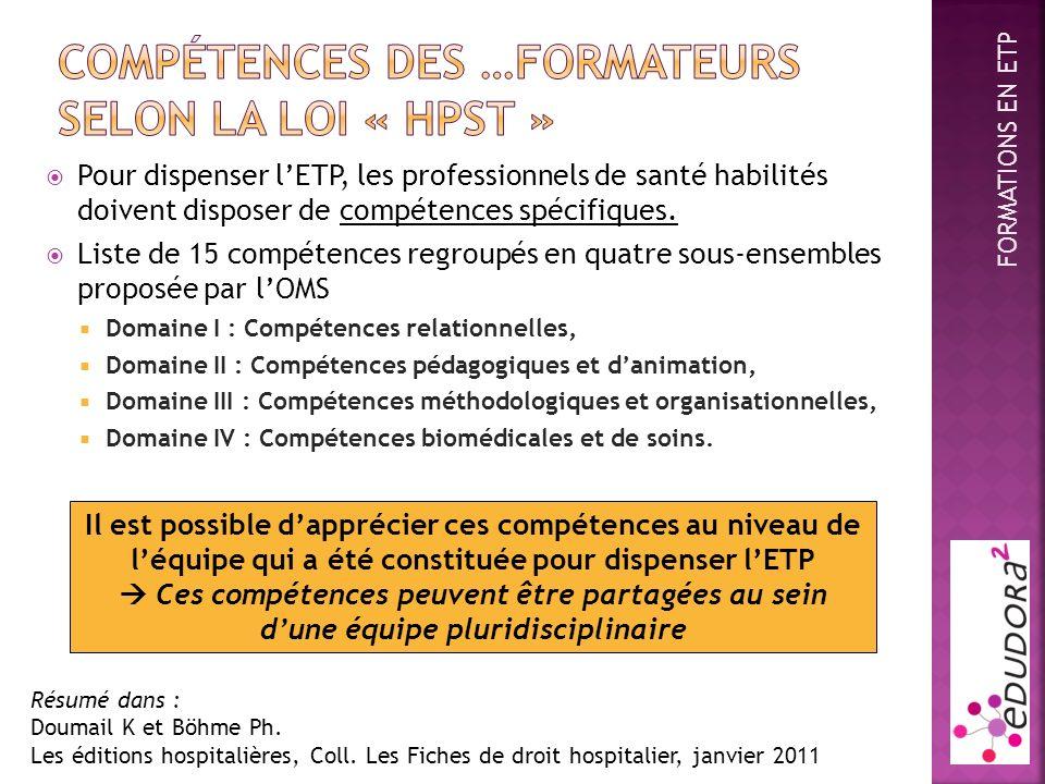 Pour dispenser lETP, les professionnels de santé habilités doivent disposer de compétences spécifiques. Liste de 15 compétences regroupés en quatre so