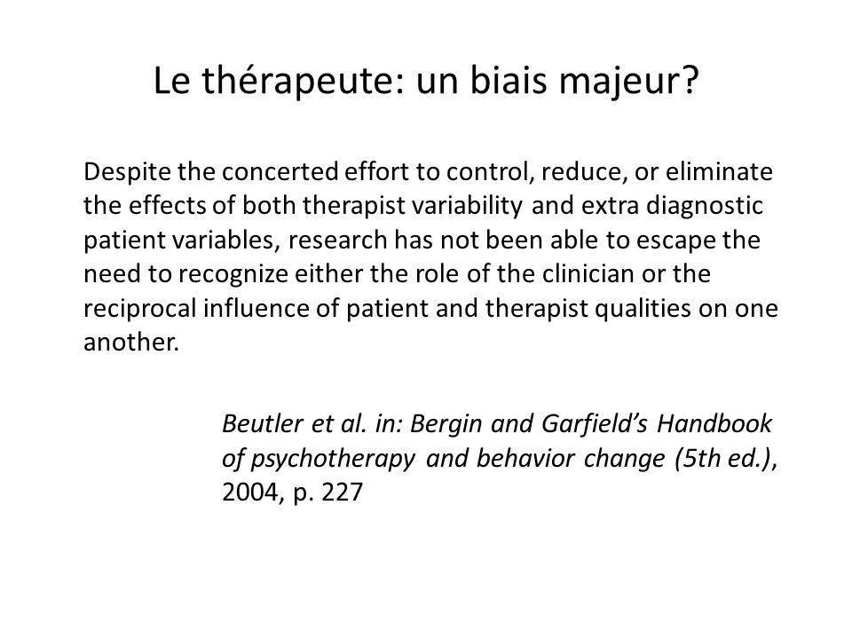 Le thérapeute: un biais majeur.