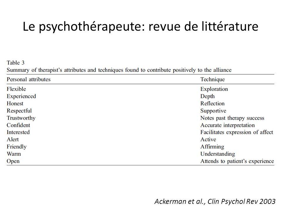 Le psychothérapeute: revue de littérature Ackerman et al., Clin Psychol Rev 2003