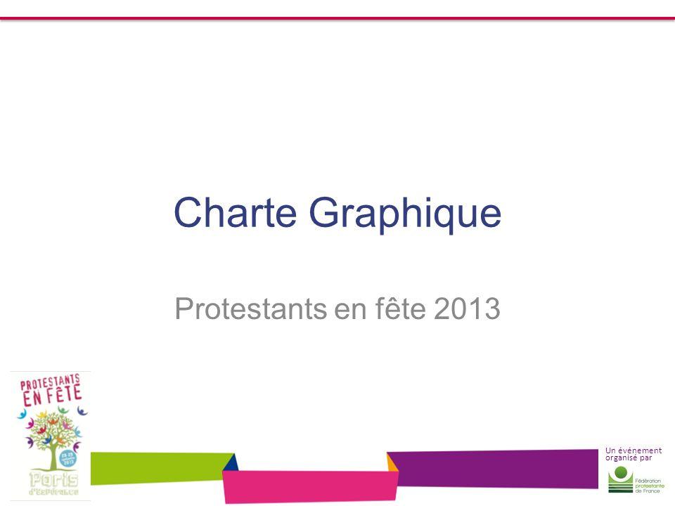 Un événement organisé par Charte Graphique Protestants en fête 2013