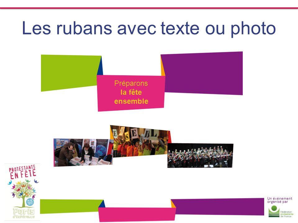 Un événement organisé par Les rubans avec texte ou photo Préparons la fête ensemble