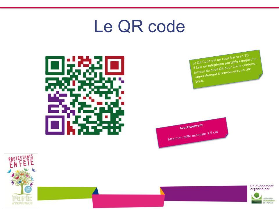 Un événement organisé par Le QR code Avertissement Attention taille minimale 1,5 cm Avertissement Attention taille minimale 1,5 cm Le QR Code est un c