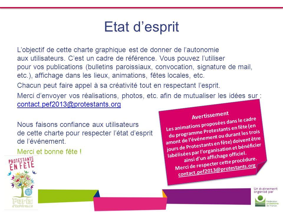 Un événement organisé par Etat desprit Lobjectif de cette charte graphique est de donner de lautonomie aux utilisateurs. Cest un cadre de référence. V