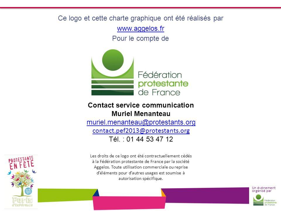 Un événement organisé par Ce logo et cette charte graphique ont été réalisés par www.aggelos.fr Pour le compte de Contact service communication Muriel