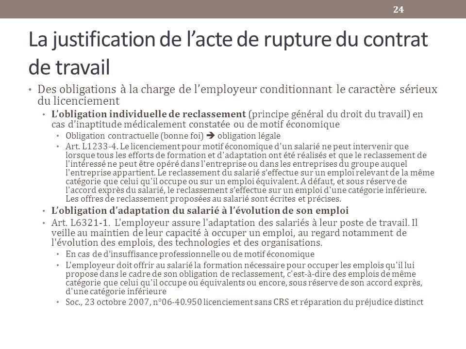 La justification de lacte de rupture du contrat de travail Des obligations à la charge de lemployeur conditionnant le caractère sérieux du licenciemen
