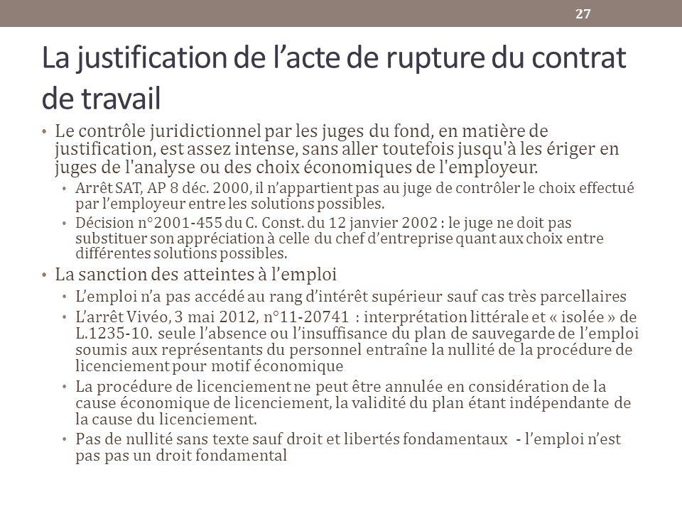 La justification de lacte de rupture du contrat de travail Le contrôle juridictionnel par les juges du fond, en matière de justification, est assez in