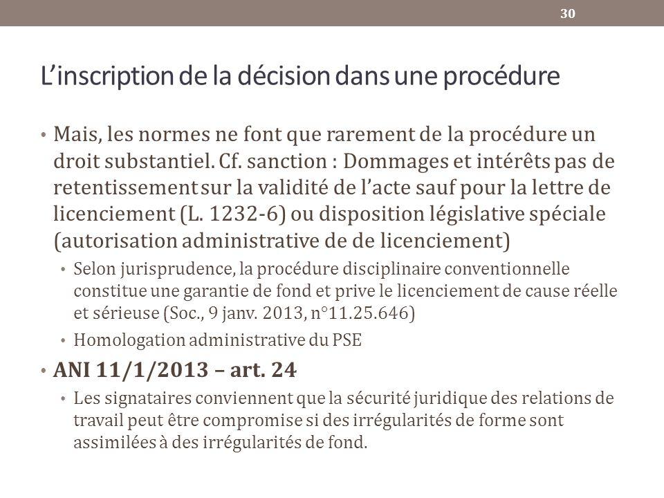 Linscription de la décision dans une procédure Mais, les normes ne font que rarement de la procédure un droit substantiel. Cf. sanction : Dommages et