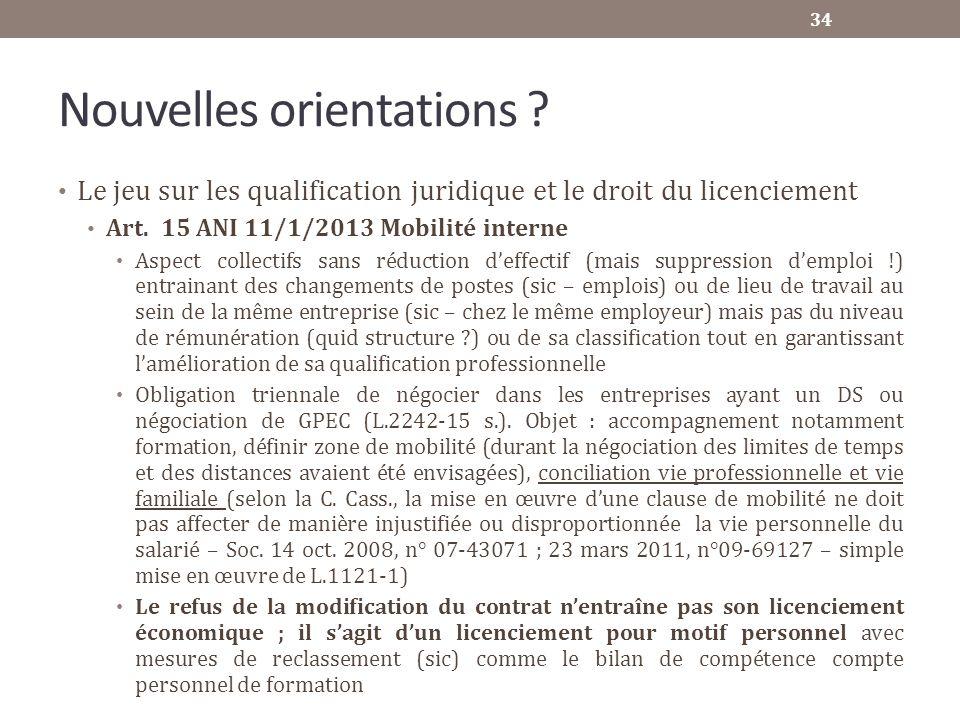 Nouvelles orientations ? Le jeu sur les qualification juridique et le droit du licenciement Art. 15 ANI 11/1/2013 Mobilité interne Aspect collectifs s