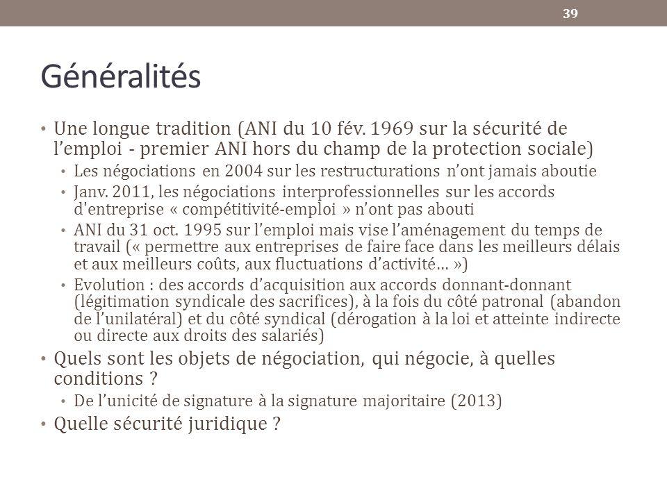 Généralités Une longue tradition (ANI du 10 fév. 1969 sur la sécurité de lemploi - premier ANI hors du champ de la protection sociale) Les négociation