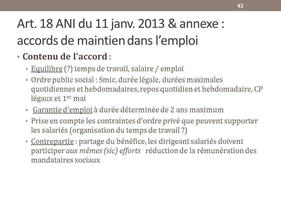Art. 18 ANI du 11 janv. 2013 & annexe : accords de maintien dans lemploi Contenu de laccord : Equilibre (?) temps de travail, salaire / emploi Ordre p