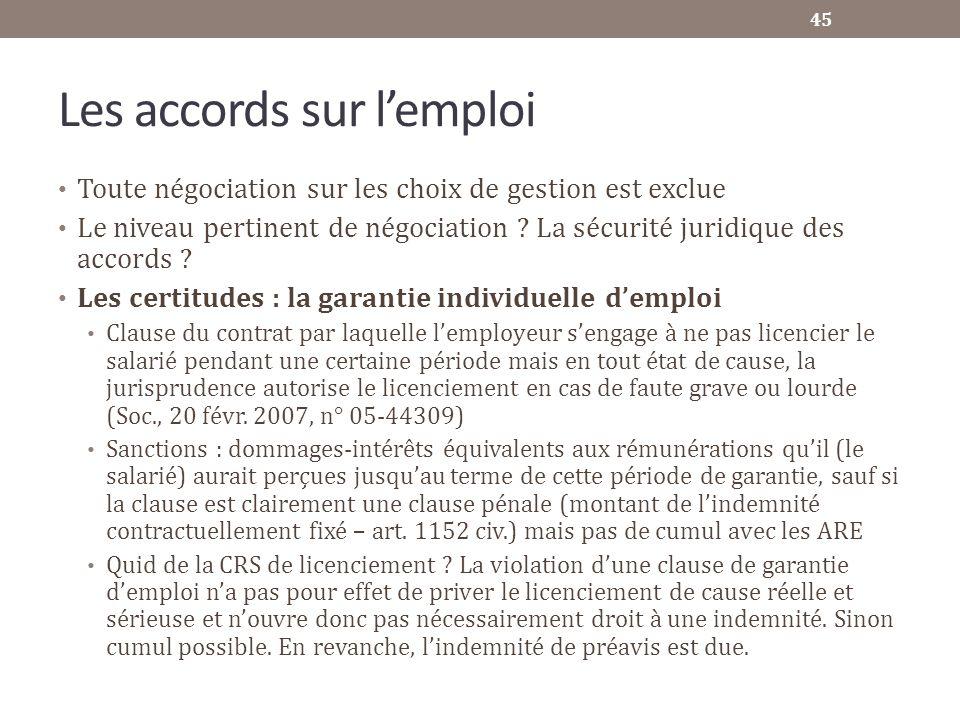 Les accords sur lemploi Toute négociation sur les choix de gestion est exclue Le niveau pertinent de négociation ? La sécurité juridique des accords ?