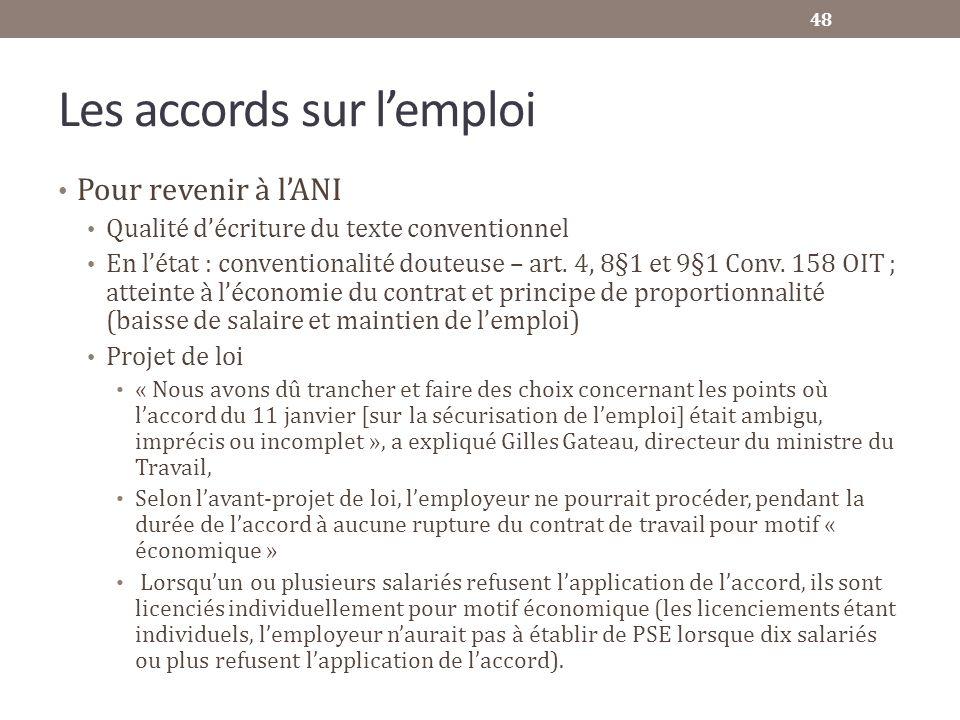 Les accords sur lemploi Pour revenir à lANI Qualité décriture du texte conventionnel En létat : conventionalité douteuse – art. 4, 8§1 et 9§1 Conv. 15