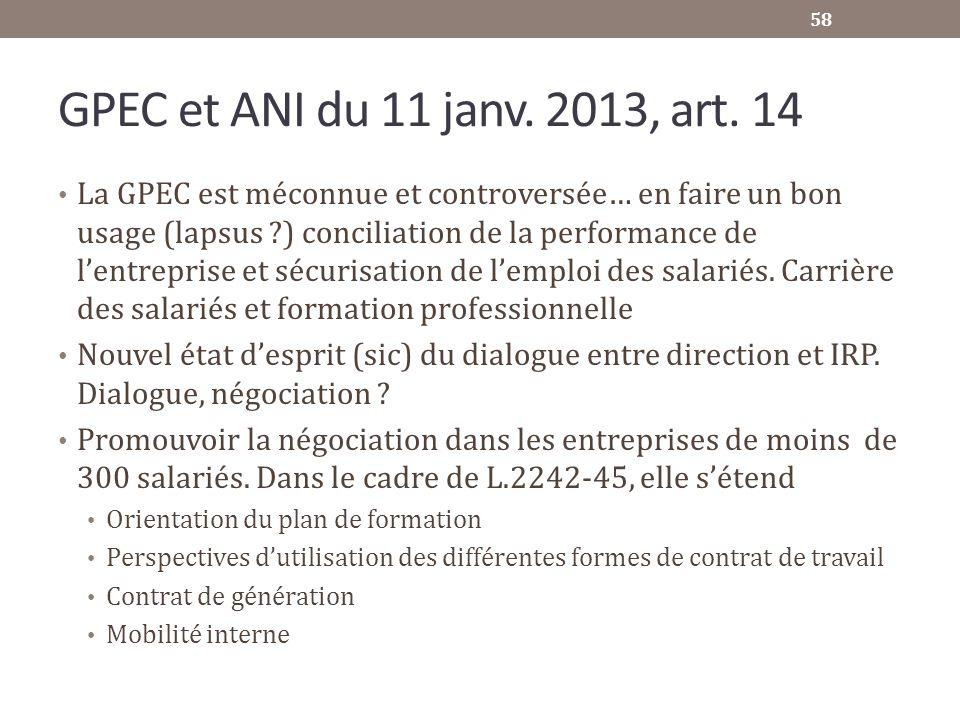 GPEC et ANI du 11 janv. 2013, art. 14 La GPEC est méconnue et controversée… en faire un bon usage (lapsus ?) conciliation de la performance de lentrep