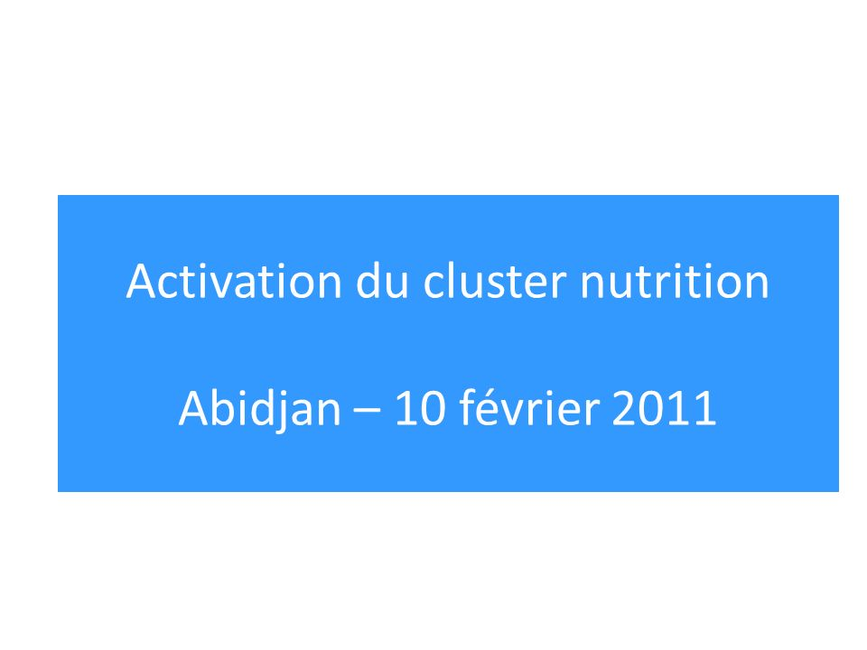Nutrition Cluster responsibilities contribute to inter-cluster IM coordination – e.g.