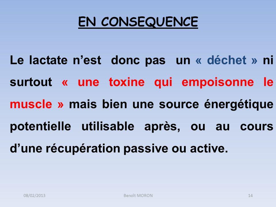 EN CONSEQUENCE Le lactate nest donc pas un « déchet » ni surtout « une toxine qui empoisonne le muscle » mais bien une source énergétique potentielle
