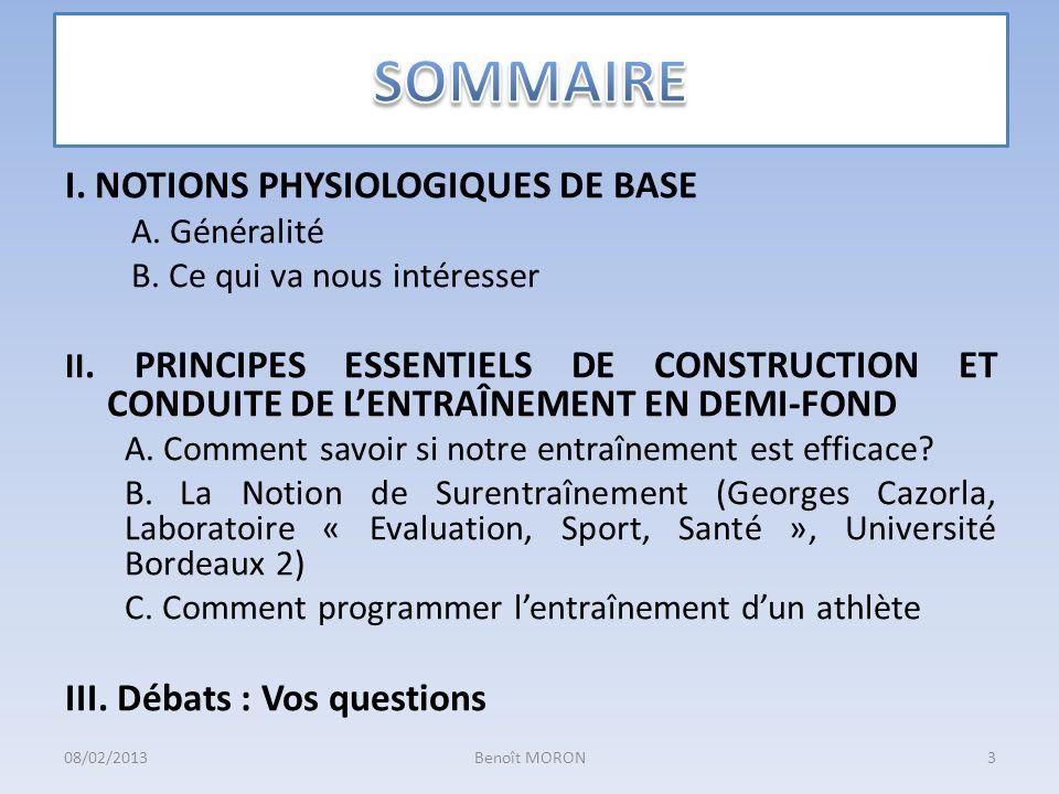 I. NOTIONS PHYSIOLOGIQUES DE BASE A. Généralité B. Ce qui va nous intéresser II. PRINCIPES ESSENTIELS DE CONSTRUCTION ET CONDUITE DE LENTRAÎNEMENT EN