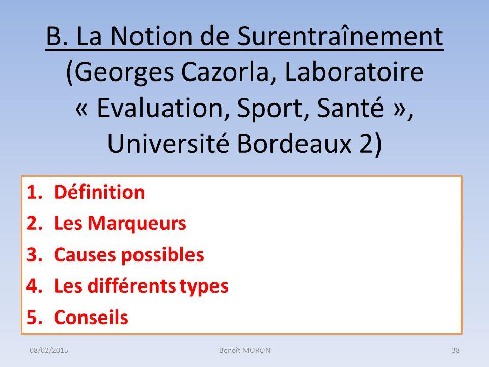 B. La Notion de Surentraînement (Georges Cazorla, Laboratoire « Evaluation, Sport, Santé », Université Bordeaux 2) 1.Définition 2.Les Marqueurs 3.Caus