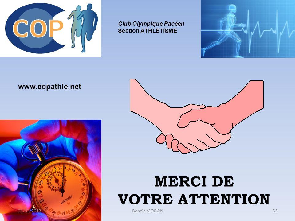 MERCI DE VOTRE ATTENTION Club Olympique Pacéen Section ATHLETISME www.copathle.net 53Benoît MORON08/02/2013