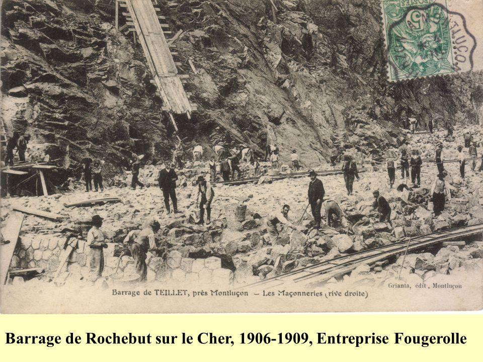 Barrage de Rochebut sur le Cher, 1906-1909, Entreprise Fougerolle