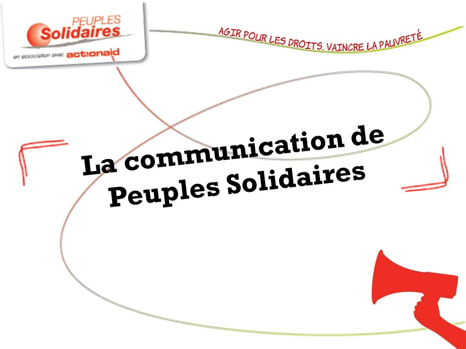 La communication de Peuples Solidaires