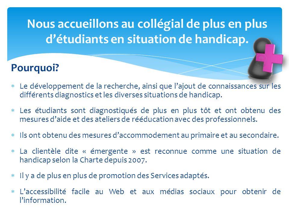 Nous accueillons au collégial de plus en plus détudiants en situation de handicap.
