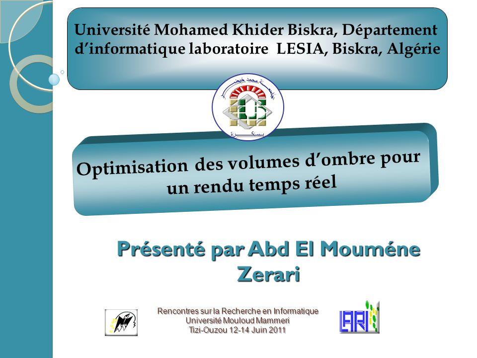 Optimisation des volumes dombre pour un rendu temps réel Université Mohamed Khider Biskra, Département dinformatique laboratoire LESIA, Biskra, Algéri