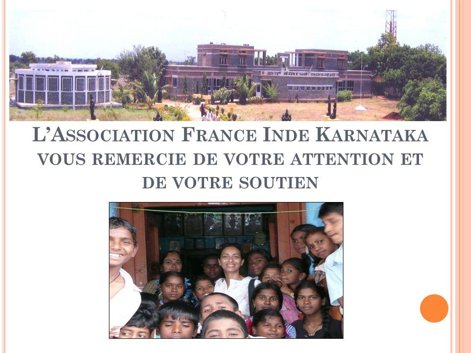 LA SSOCIATION F RANCE I NDE K ARNATAKA VOUS REMERCIE DE VOTRE ATTENTION ET DE VOTRE SOUTIEN