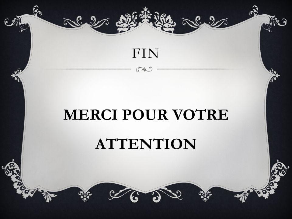 FIN MERCI POUR VOTRE ATTENTION