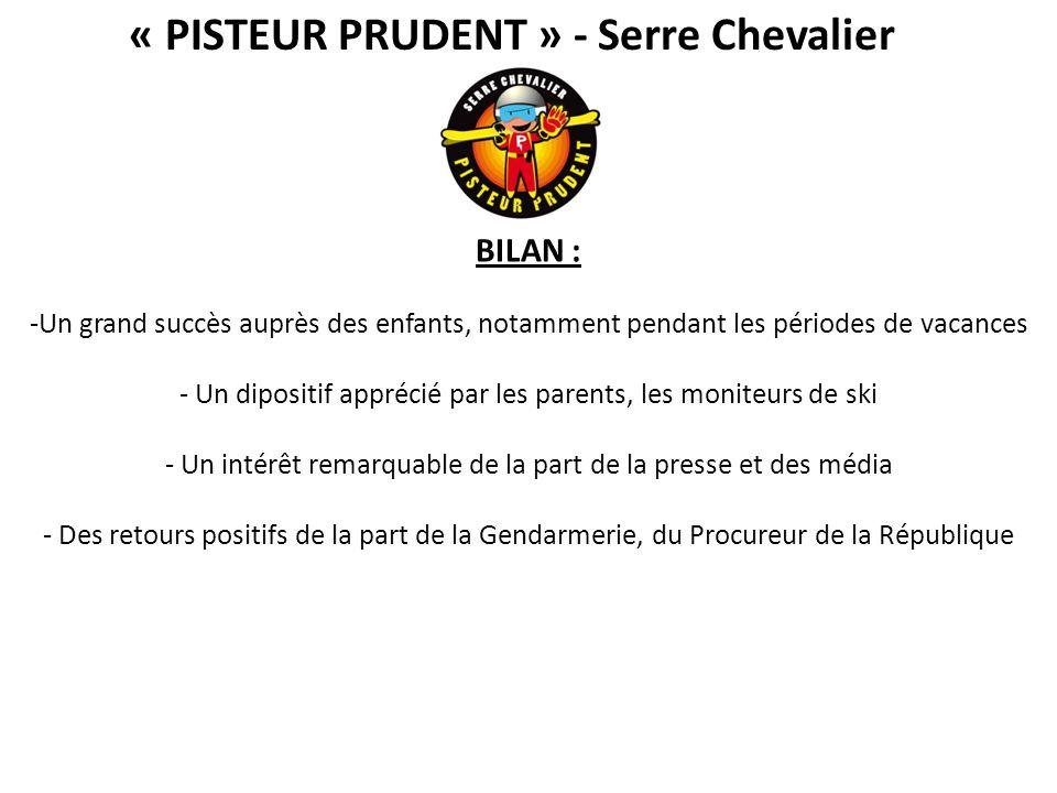 « PISTEUR PRUDENT » - Serre Chevalier BILAN : -Un grand succès auprès des enfants, notamment pendant les périodes de vacances - Un dipositif apprécié