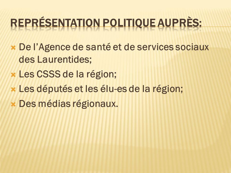 De lAgence de santé et de services sociaux des Laurentides; Les CSSS de la région; Les députés et les élu-es de la région; Des médias régionaux.