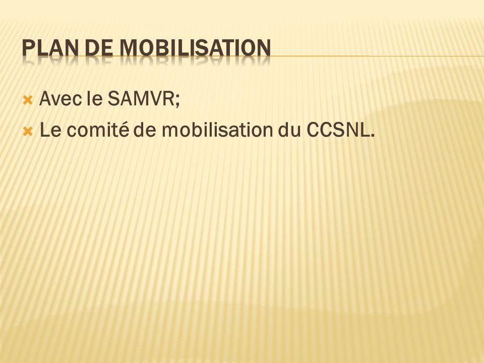 Avec le SAMVR; Le comité de mobilisation du CCSNL.