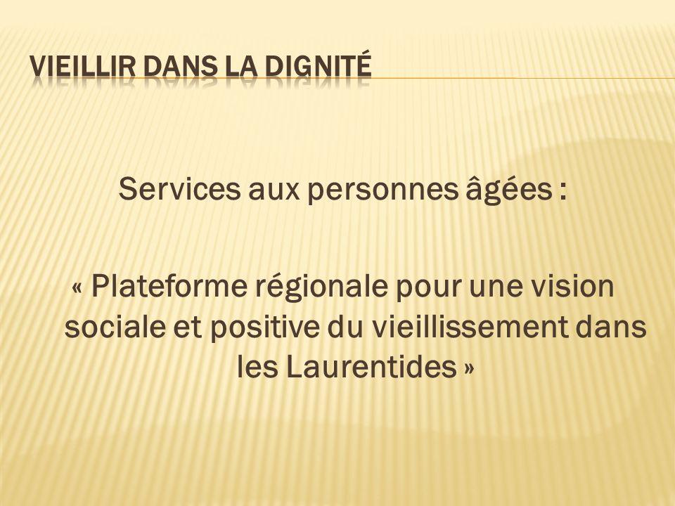 Services aux personnes âgées : « Plateforme régionale pour une vision sociale et positive du vieillissement dans les Laurentides »