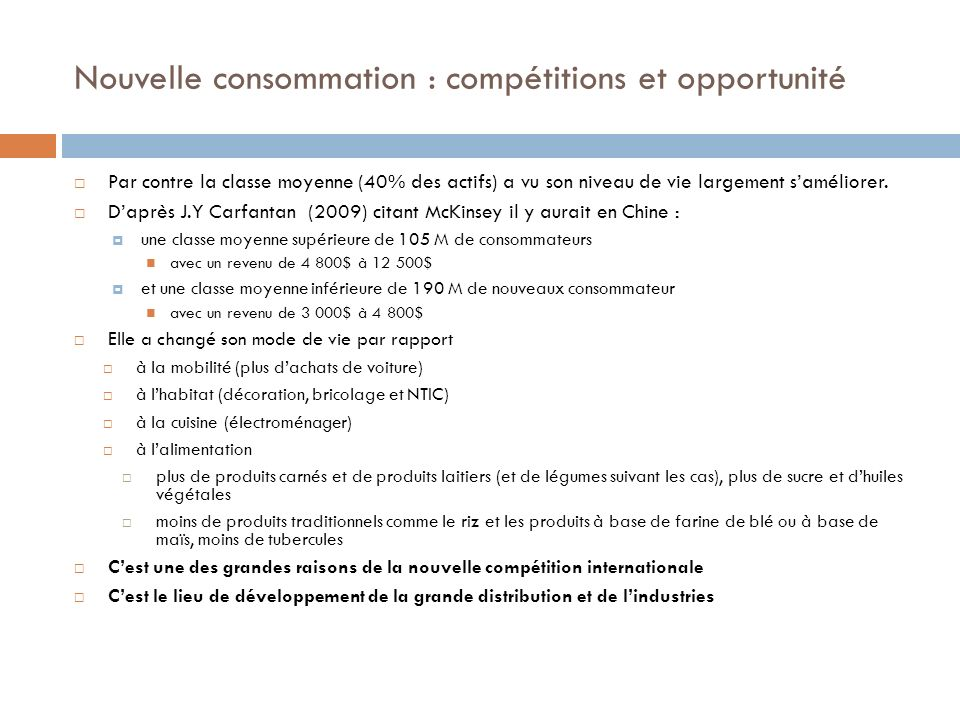 Nouvelle consommation : compétitions et opportunité Par contre la classe moyenne (40% des actifs) a vu son niveau de vie largement saméliorer.