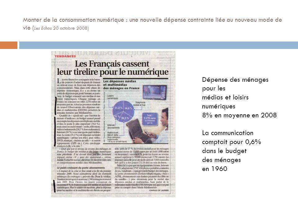 Monter de la consommation numérique : une nouvelle dépense contrainte liée au nouveau mode de vie ( Les Echos 20 octobre 2008) Dépense des ménages pou