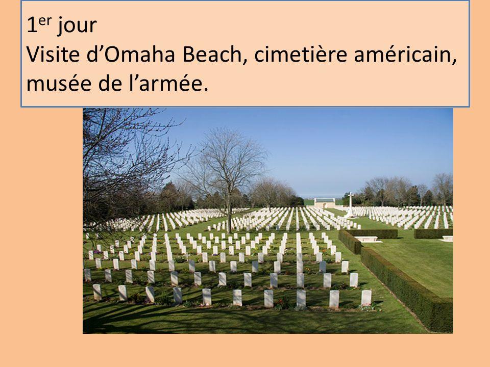 1 er jour Visite dOmaha Beach, cimetière américain, musée de larmée.