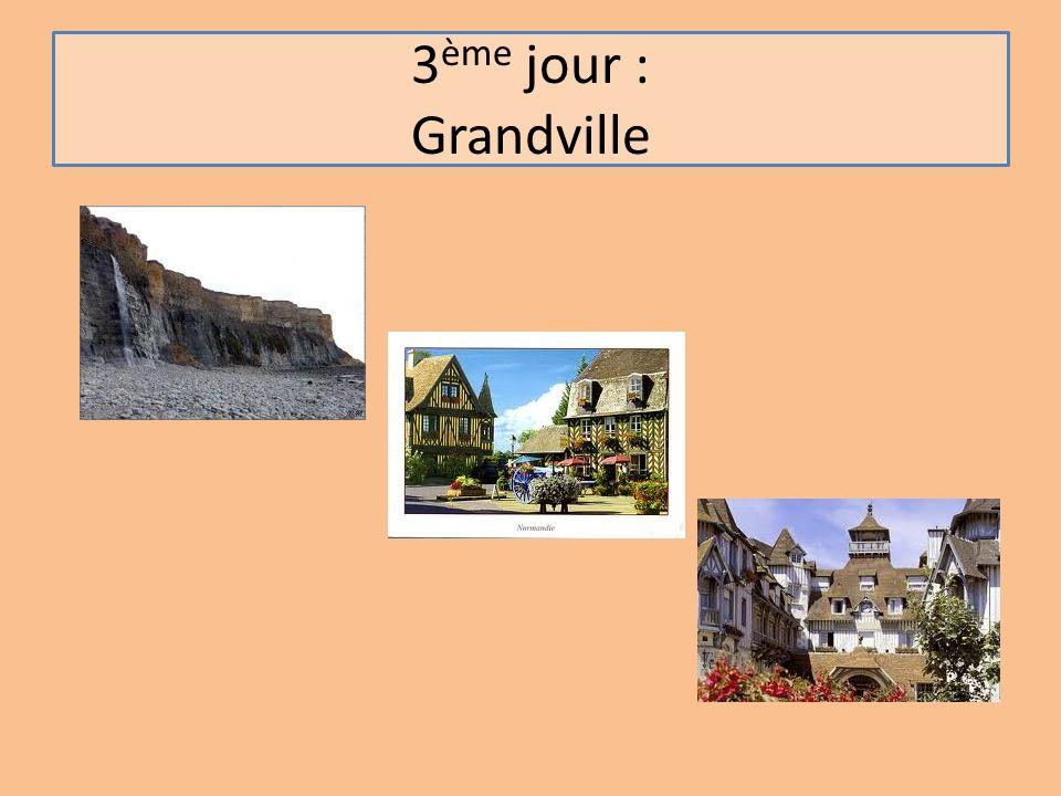 3 ème jour : Grandville