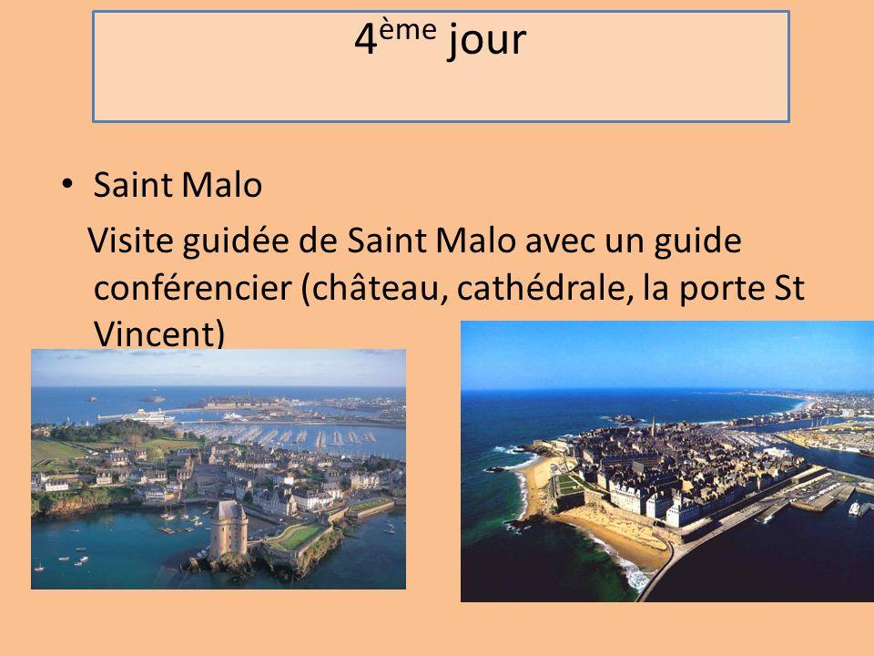 4 ème jour Saint Malo Visite guidée de Saint Malo avec un guide conférencier (château, cathédrale, la porte St Vincent)
