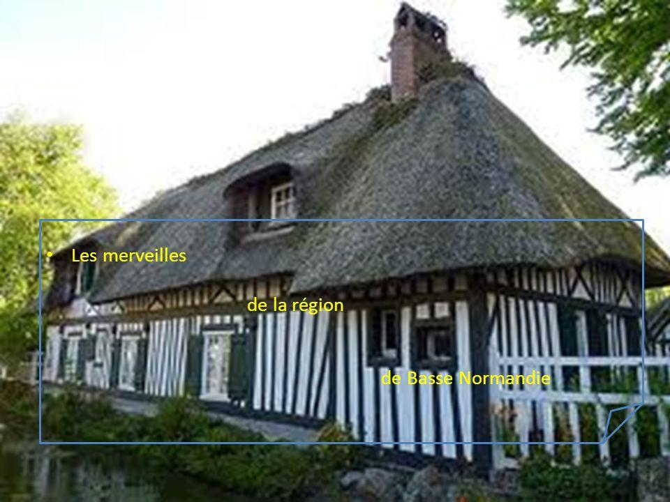 Les merveilles de la région de Basse Normandie