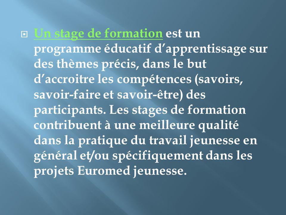 Un stage de formation est un programme éducatif dapprentissage sur des thèmes précis, dans le but daccroitre les compétences (savoirs, savoir-faire et savoir-être) des participants.