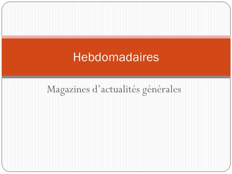 La presse dactualités générales Fondé en 1964 Centre-gauche