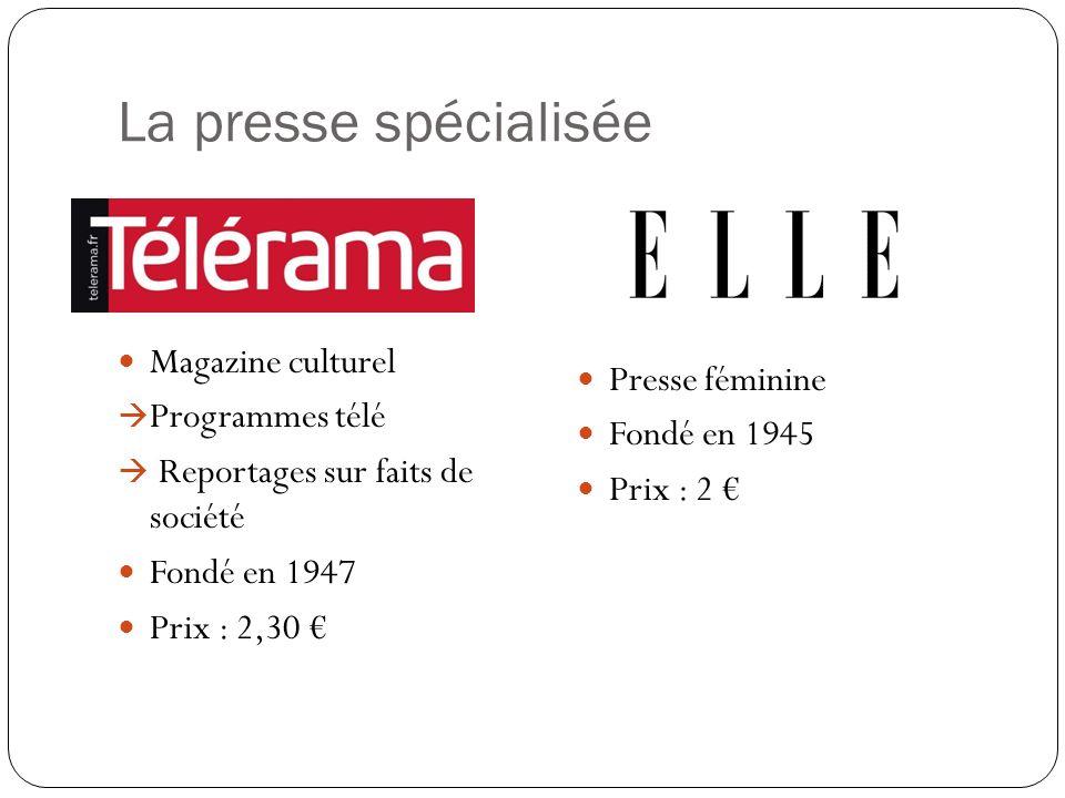 La presse spécialisée Magazine culturel Programmes télé Reportages sur faits de société Fondé en 1947 Prix : 2,30 Presse féminine Fondé en 1945 Prix :