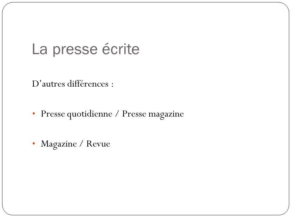 La presse écrite en France La presse quotidienne nationale La presse quotidienne régionale La presse dactualités générales La presse spécialisée