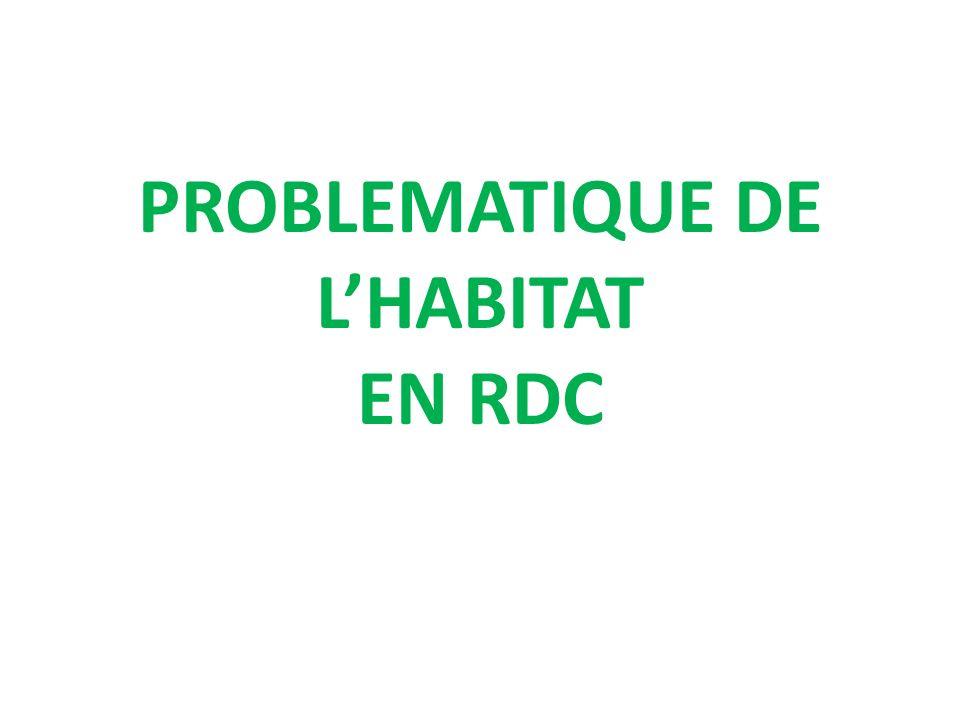 PROBLEMATIQUE DE LHABITAT EN RDC