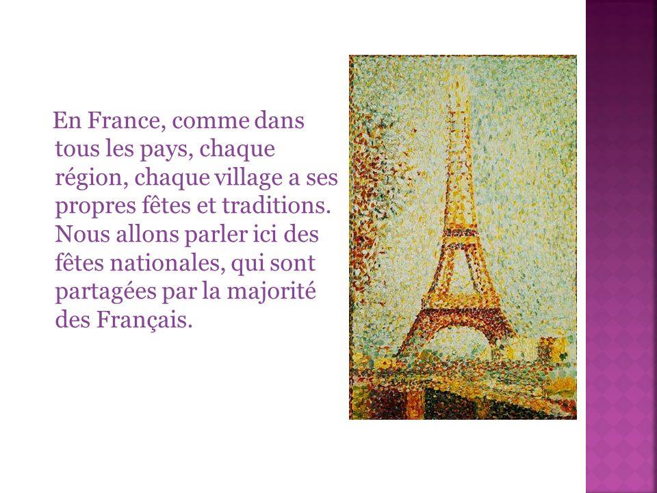 En France, comme dans tous les pays, chaque région, chaque village a ses propres fêtes et traditions. Nous allons parler ici des fêtes nationales, qui
