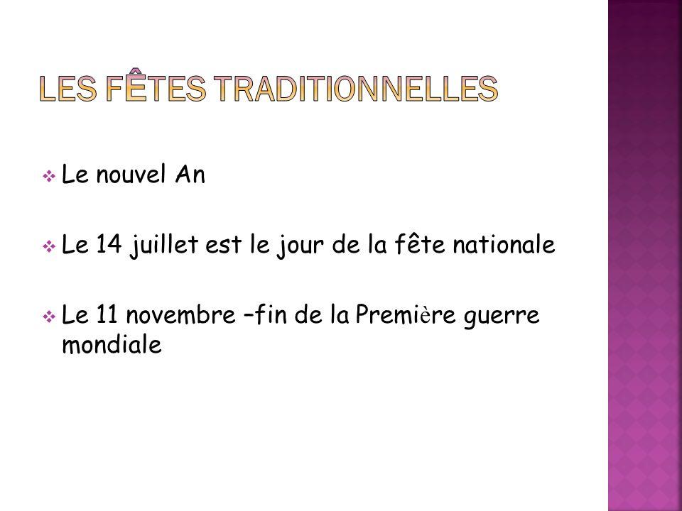 Le nouvel An Le 14 juillet est le jour de la fête nationale Le 11 novembre –fin de la Premi è re guerre mondialе