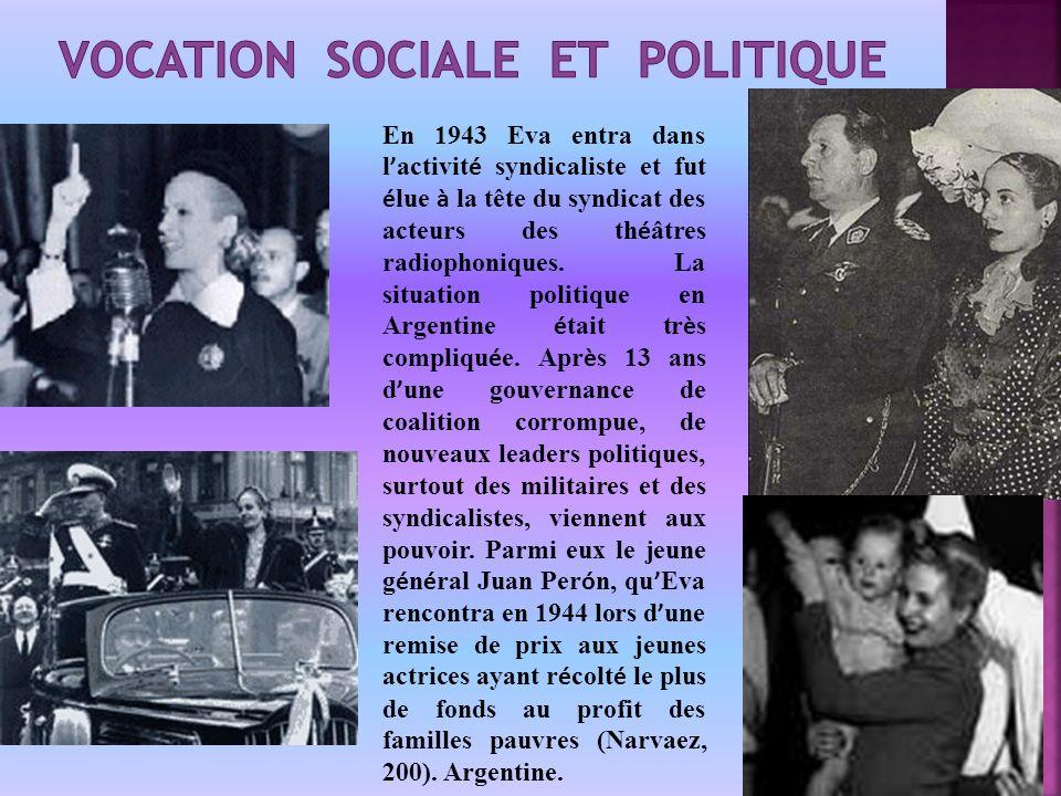 En 1943 Eva entra dans l activit é syndicaliste et fut é lue à la tête du syndicat des acteurs des th é âtres radiophoniques.
