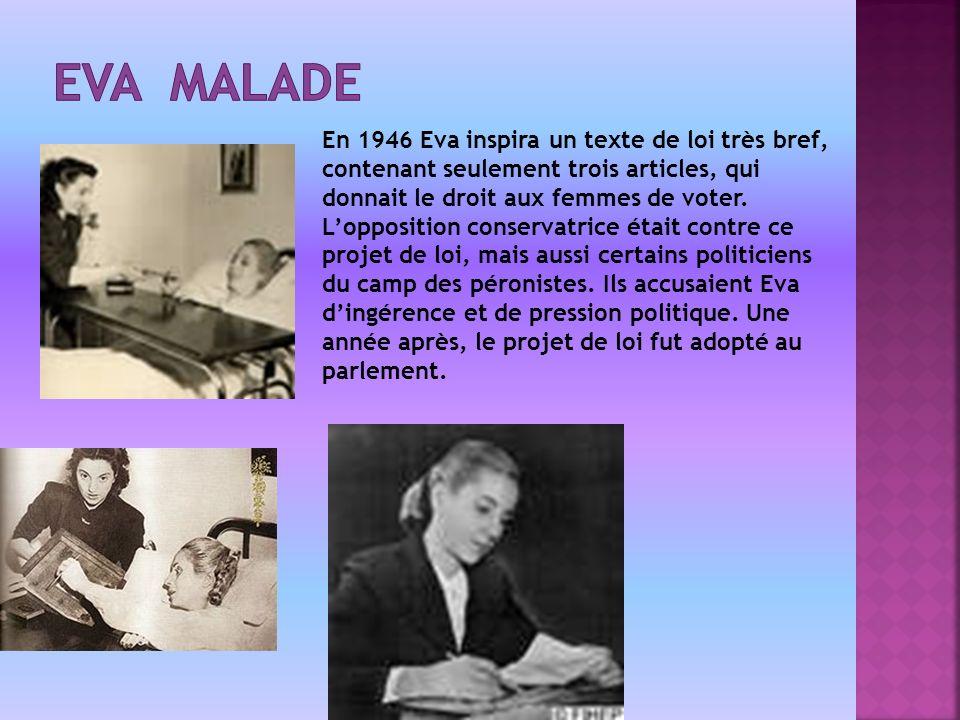 En 1946 Eva inspira un texte de loi très bref, contenant seulement trois articles, qui donnait le droit aux femmes de voter.