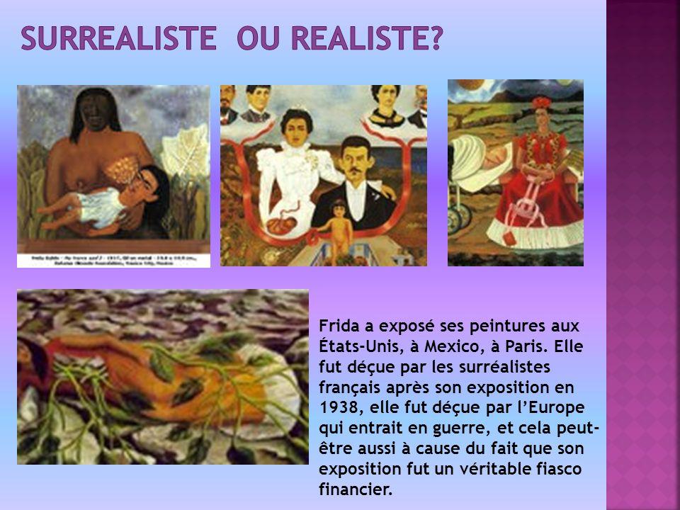 Frida a exposé ses peintures aux États-Unis, à Mexico, à Paris.